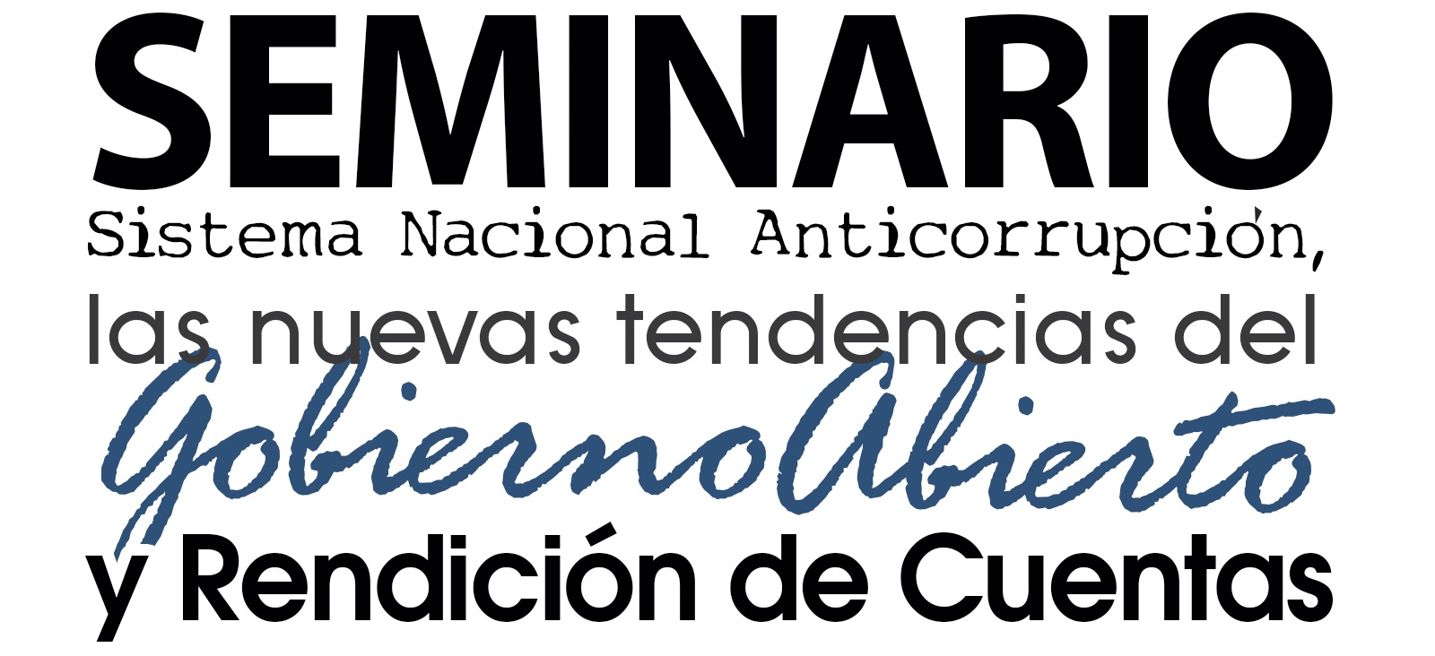 Seminario en Sistema Nacional Anticorrupción, las nuevas tendencias en Gobierno Abierto y Rendición de Cuentas.