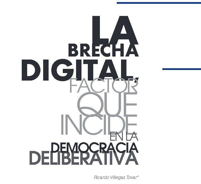 La brecha digital, factor que incide en la democracia de deliberativa.